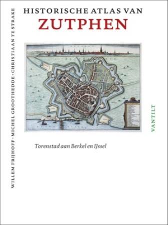 De historische atlas van Zutphen