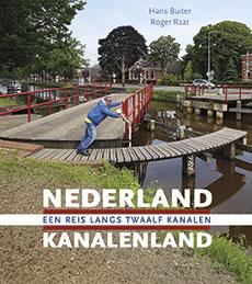 Nederland Kanalenland. Een reis langs twaalf kanalen