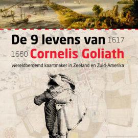 De 9 levens van Cornelis Goliath (1617-1660)
