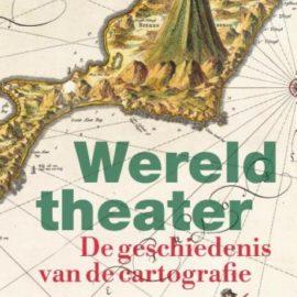Wereldtheater – De geschiedenis van de cartografie