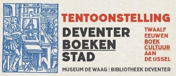 Dubbeltentoonstelling viert rijke boekhistorie Deventer Boekenstad