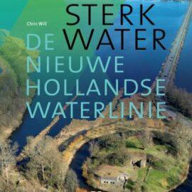 Sterk Water. De Nieuwe Hollandse Waterlinie. Nieuw boek bij Mattrijs.